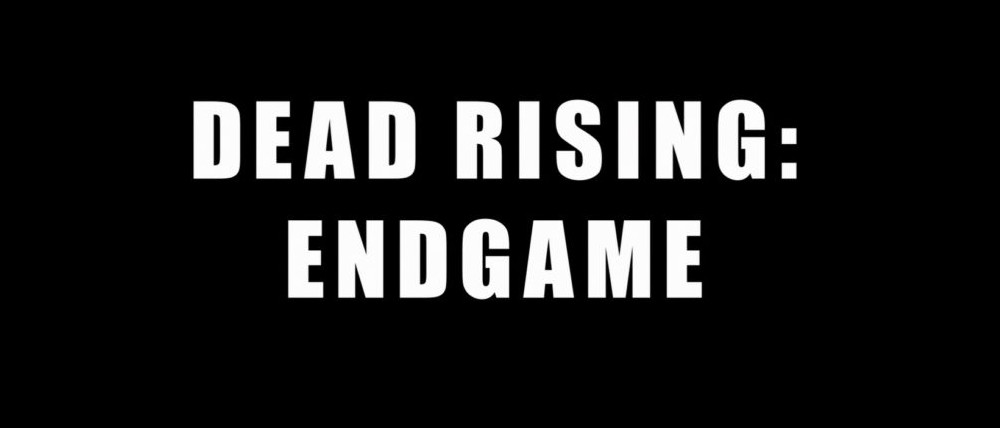 Dead Rising Endgame Blu Ray Review The Nerd Mentality