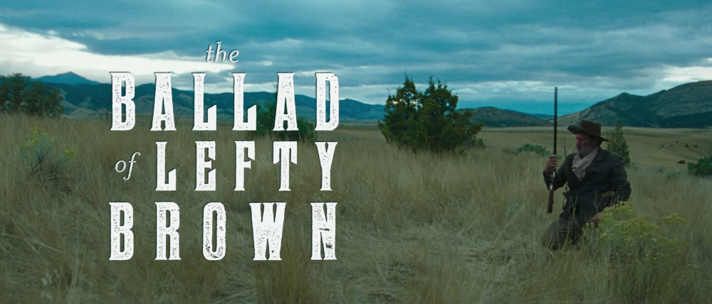 The Ballad of Lefty Brown arrives