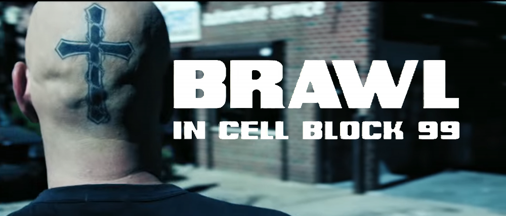 Brawl In Cell Block 99 Coming