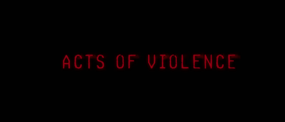 Acts of Violence arrives